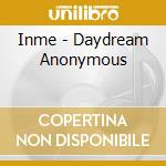 Daydream anonymous cd musicale di Inme