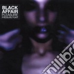 Black Affair - Pleasure Pressure Points cd musicale