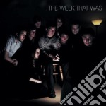 THE WEEK THAT WAS cd musicale di THE WEEK THAT WAS