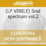 (LP VINILE) Soul spectrum vol.2 lp vinile