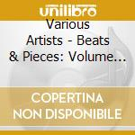 BEATS & PIECES vol.1 cd musicale di ARTISTI VARI
