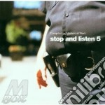 STOP AND LISTEN 5 cd musicale di ARTISTI VARI