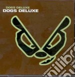 Deluxe Dogs - Dogs Deluxe cd musicale di Deluxe Dogs