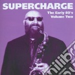 Supercharge - Early Eighties Volume 2 cd musicale di Supercharge