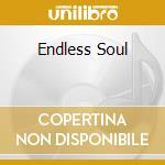 Endless soul cd musicale di Artisti Vari