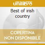 Best of irish country cd musicale di Artisti Vari