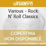 Rock'n'roll classics cd musicale di Artisti Vari