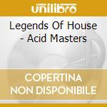 LEGENDS OF HOUSE - ACID MASTERS cd musicale di ARTISTI VARI