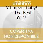 V forever baby cd musicale di Artisti Vari