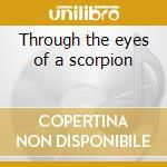 Through the eyes of a scorpion cd musicale di Teebee Dj