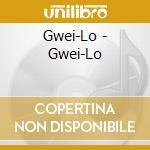GWEI-LO cd musicale di GWEI-LO