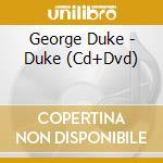 DUKE CD+DVD cd musicale di DUKE GEORGE
