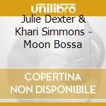 MOON BOSSA cd musicale di J. DEXTER & K. SIMMONS