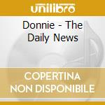 Donnie - The Daily News cd musicale di DONNIE