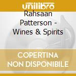 WINES & SPIRITS cd musicale di PATTERSON RAHSAAN