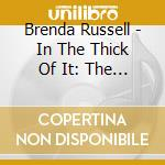 Brenda Russell - In The Thick Of It: The Best Of cd musicale di Brenda Russell