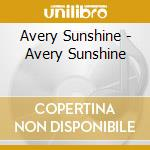 Avery Sunshine - Avery Sunshine cd musicale di Avery Sunshine