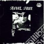 Royal Trux - Royal Trux cd musicale di ROYAL TRUX