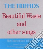 Triffids - Beautiful Waste And Other Songs cd musicale di TRIFFIDS