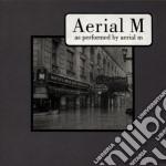 Aerial M - As Performed By Aerial M cd musicale di M Aerial
