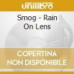 Smog - Rain On Lens cd musicale di SMOG