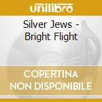 Silver Jews - Bright Flight cd musicale di Jews Silver