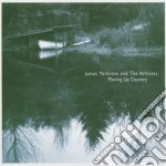 James Yorkston - Moving Up Country cd musicale di Yorkston James
