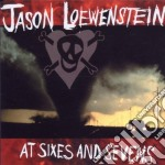 AT SIXES AND SEVENS cd musicale di Jason Loewenstein