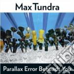 Max Tundra - Parallax Error Beheads cd musicale di TUNDRA MAX