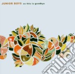 (LP VINILE) SO THIS IS GOODBYE lp vinile di JUNIOR BOYS