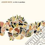 SO THIS IS GOODBYE-BONUS DISC cd musicale di JUNIOR BOYS