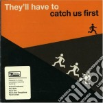 They'll have to catch us first cd musicale di Domino sampler 2006