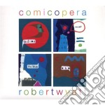 Robert Wyatt - Comicopera cd musicale di WYATT ROBERT