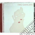 Wild Beasts - Two Dancers cd musicale di WILD BEASTS