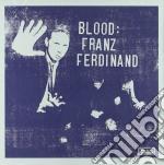 Franz Ferdinand - Blood cd musicale di FRANZ FERDINAND