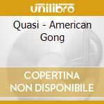 Quasi - American Gong cd musicale di QUASI
