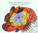 THE WONDER SHOW OF THE WORLD              cd musicale di BONNIE PRINCE BILLY & THE CAIR