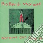 Robert Wyatt - Nothing Can Stop Us cd musicale di ROBERT WYATT