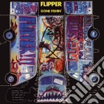 Flipper - Gone Fishin cd musicale di FLIPPER