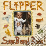 SEX BOMB BABY                             cd musicale di FLIPPER
