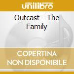 THE FAMILY cd musicale di OUTCAST