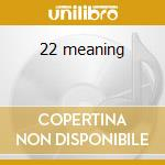 22 meaning cd musicale