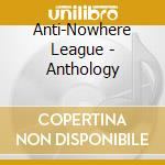 Anti-Nowhere League - Anthology cd musicale