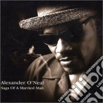 Alexander O'Neal - Saga Of A Married Man cd musicale di Alexander O'neal