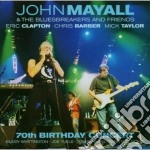 John Mayall & The Bluesbreakers - 70th Birthday Concert cd musicale di John Mayall
