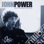 John Power - Happening For Love cd musicale di John Power