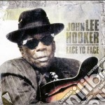 Hooker,john Lee - Face To Face cd musicale di HOOKE JOHN LEE