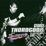 George Thorogood And The Destroyers - Live 30th Anniversary Tour cd musicale di George Thorogood