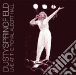 LIVE AT THE ROYAL ALBERT HALL cd musicale di Dusty Springfield