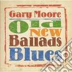 Moore Gary - Old New Ballads Blues cd musicale di Gary Moore